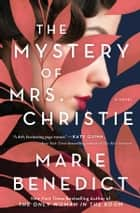 The Mystery of Mrs. Christie - A Novel ebook by Marie Benedict