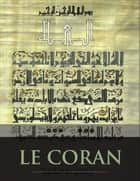 Le Coran: Al Qur'an, Quran, Koran ebook by Anonymous