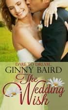 The Wedding Wish (Summer Grooms Series, Book 3) ebook by Ginny Baird