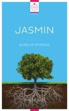 Jasmin ebook by Aurélie Spiaggia