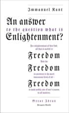An Answer to the Question: 'What is Enlightenment?' ebook by Immanuel Kant