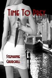 Time To Prey ebook by Stephanie Churchill