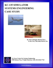 KC-135 Simulator Systems Engineering Case Study: Technical Information and Program History ebook by Progressive Management