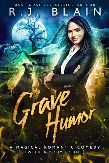 Grave Humor - A Magical Romantic Comedy (with a body count), #14 ebook by RJ Blain