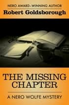 The Missing Chapter ebook by Robert Goldsborough