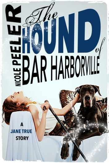 The Hound of Bar Harborville ebook by Nicole Peeler