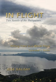 In Flight: Two Novels of the Philippines ebook by Jose Dalisay
