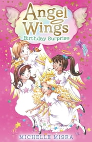 Angel Wings: Birthday Surprise ebook by Michelle Misra