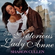 The Notorious Lady Anne luisterboek by Sharon Cullen