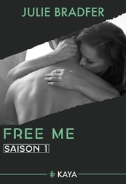 Free Me - Saison 1 (suite de Heal Me) ebook by Julie Bradfer