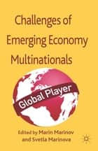 Successes and Challenges of Emerging Economy Multinationals ebook by S. Marinova,Marin Marinov