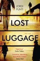 Lost Luggage ebook by Jordi Punti
