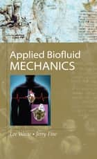 Applied Biofluid Mechanics ebook by Lee Waite,Jerry M. Fine