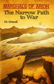 The Narrow Path to War ebook by DL Frizzell