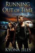 Running Out Of Time ebook by Kyona Jiles