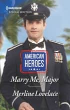 Marry Me, Major ebook by Merline Lovelace