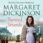 Twisted Strands audiobook by Margaret Dickinson