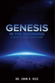 Genesis: In the Beginning ebook by John R. Rice