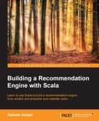 Building a Recommendation Engine with Scala ebook by Saleem Ansari