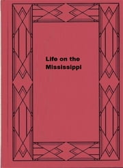 Life on the Mississippi (Illustrated) ebook by Mark Twain