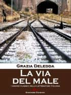 La via del male ebook by Grazia Deledda