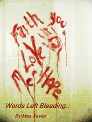 Words Left Bleeding ebook by Max Xavier