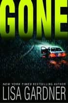 Gone - An FBI Profiler Novel ebook by Lisa Gardner