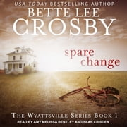 Spare Change audiobook by Bette Lee Crosby