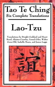Tao Te Ching - Six Translations ebook by Lao Tzu