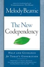 The New Codependency ebook by Melody Beattie