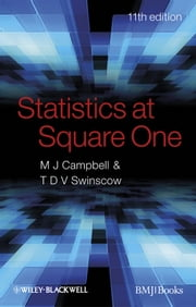 Statistics at Square One ebook by Michael J. Campbell,T. D. V. Swinscow