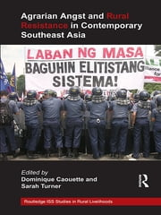 Agrarian Angst and Rural Resistance in Contemporary Southeast Asia ebook by Dominique Caouette,Sarah Turner
