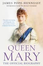 Queen Mary ebook by James Pope-Hennessy