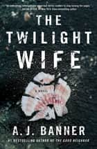 The Twilight Wife eBook par A.J. Banner