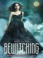 Bewitching ebook by Alex Flinn