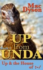 """Up From Unda"": Up & The House of :-/ ebook by Mac Dyson"