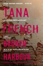 Broken Harbour - Dublin Murder Squad: 4. Winner of the LA Times Book Prize for Best Mystery/Thriller and the Irish Book Award for Crime Fiction Book of the Year ebook by Tana French