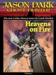 Heavens on Fire (Jason Dark: Ghost Hunter: Volume 4)