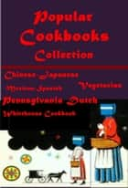 Popular Cook Books Collection ebook by F. L. Gillette, Hugo Ziemann, various