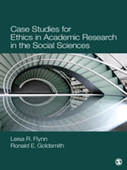 Case Studies for Ethics in Academic Research in the Social Sciences ebook by Leisa Reinecke Flynn, Ronald E. Goldsmith