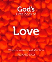 God's Little Book of Love ebook by Richard Daly