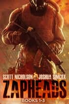 Zapheads Box Set (Books 1-3) - Three Post-Apocalyptic Thrillers ebook by