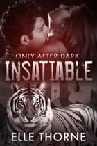 Insatiable - Shifters Forever Worlds ebook by Elle Thorne
