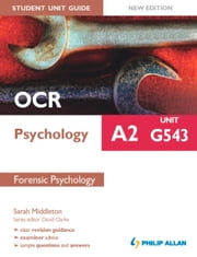 OCR A2 Psychology Student Unit Guide New Edition: Unit G543 Forensic Psychology ebook by Sarah Middleton