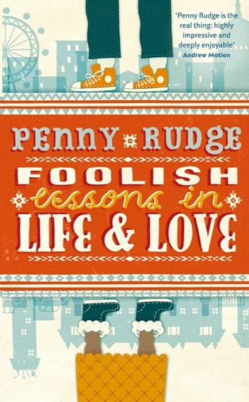 Foolish Lessons In Life And Love ebook by Penny Rudge