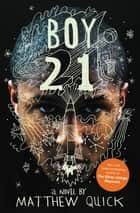 Boy21 ebook by Matthew Quick