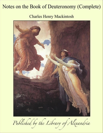 Notes on the Book of Deuteronomy (Complete) ebook by Charles Henry Mackintosh