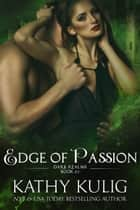 Edge of Passion ebook by Kathy Kulig
