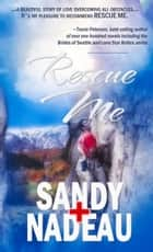 Rescue Me ebook by Sandy Nadeau