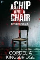 A Chip and a Chair ebook by